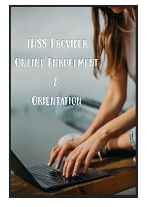 IHSS Provider Online Enrollment and Orientation