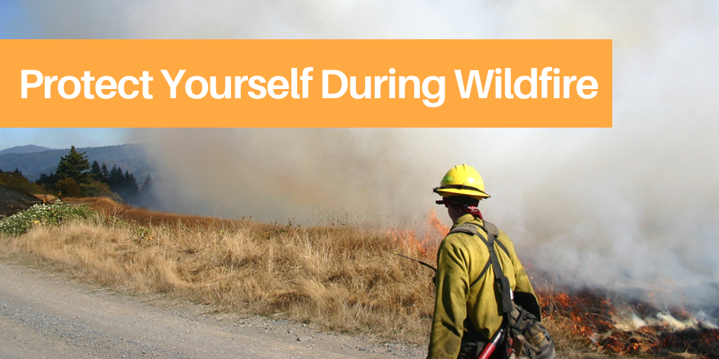 Protect Yourself During Wildfire